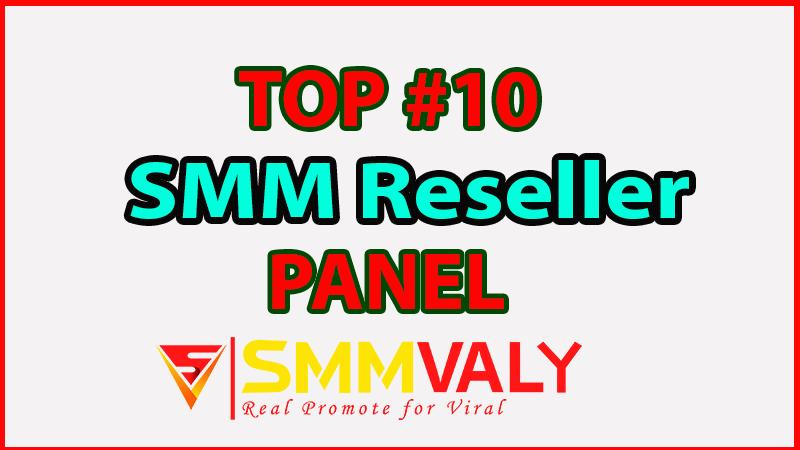 Top 10 Cheapest SMM reseller panel for Facebook Post Like