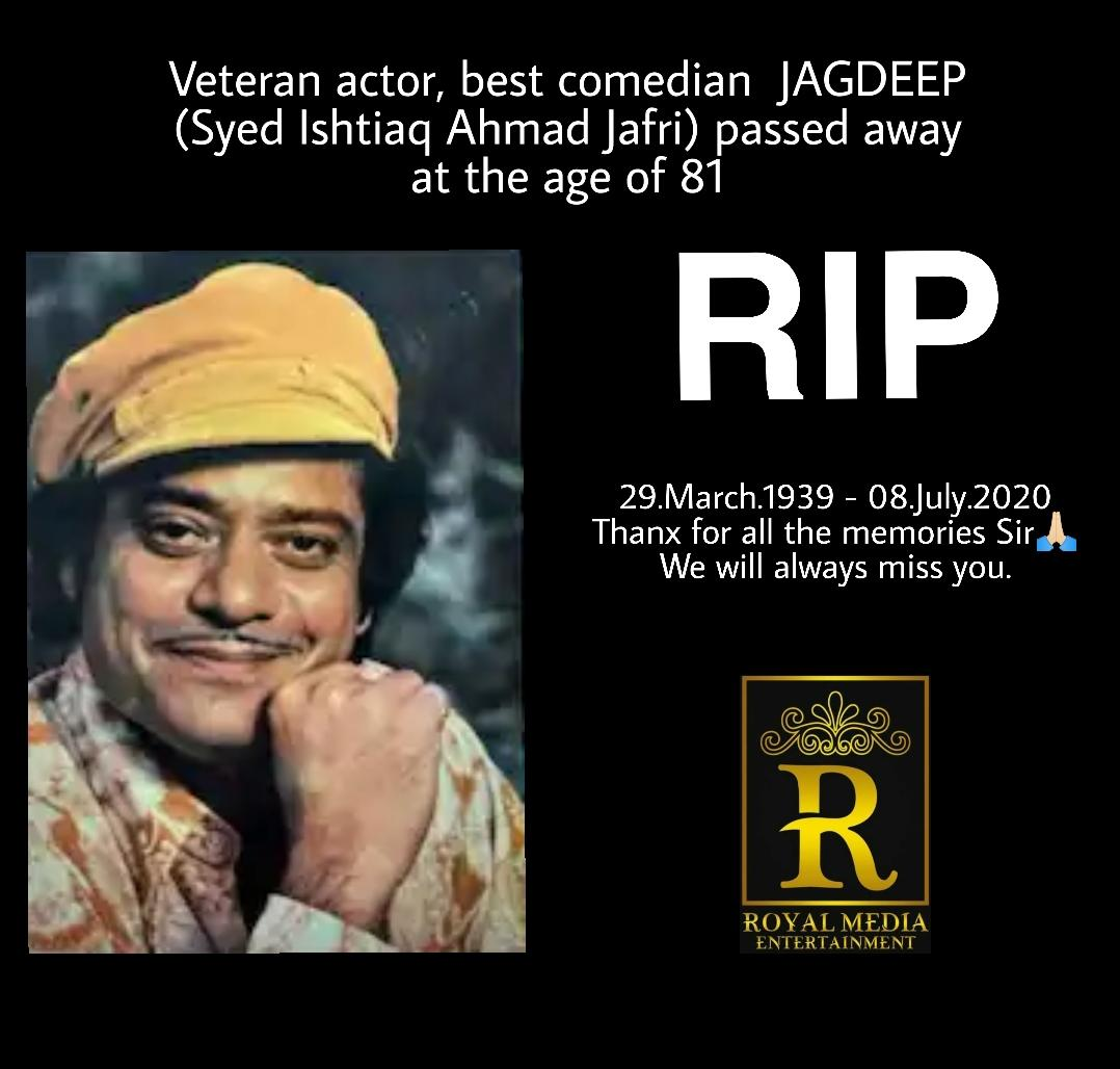 REST IN PEACE Jagdeep (Syed Ishtiaq Ahmed Jafri)