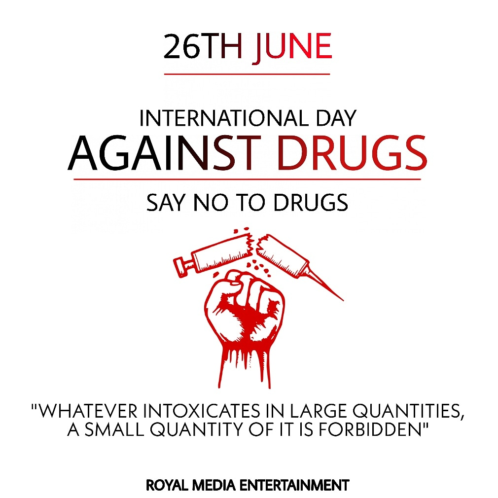 'INTERNATIONAL DAY AGAINST DRUG ABUSE AND ILLICIT TRAFFICKING'