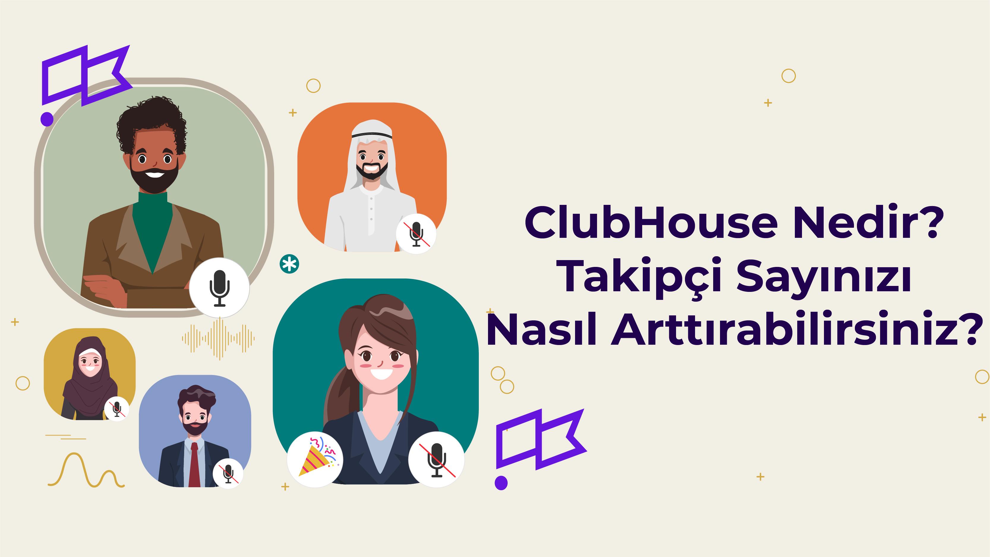 ClubHouse Nedir? Takipçi Sayınızı Nasıl Arttırabilirsiniz?