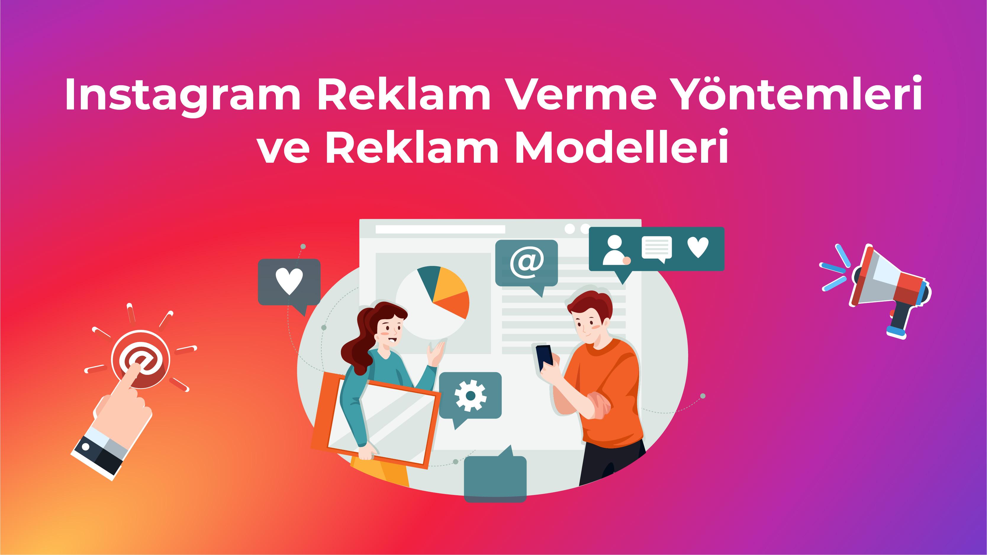 Instagram Reklam Verme Yöntemleri ve Reklam Modelleri