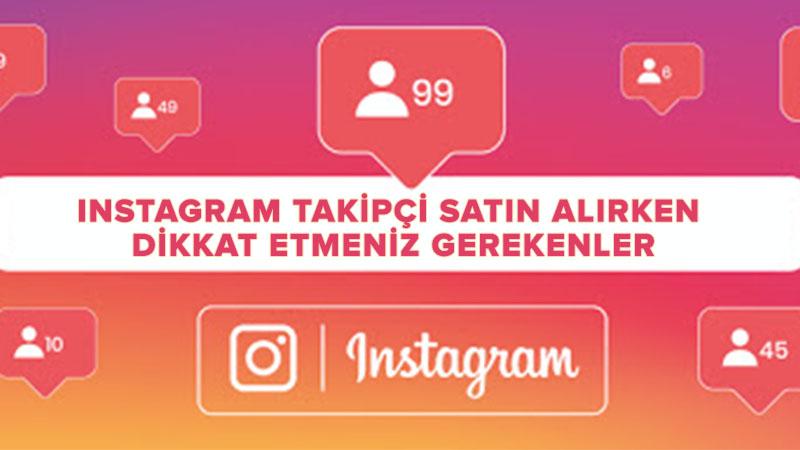 Instagram Takipçi Satın Alırken Dikkat Etmeniz Gereken Kriterler