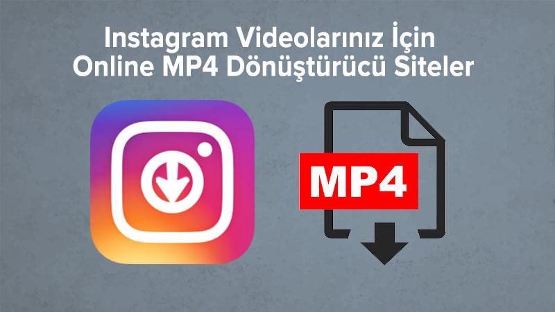 Instagram Videolarınız İçin Online MP4 Dönüştürücü Siteler