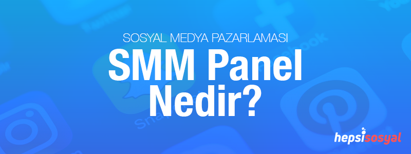SMM Paneli Nedir ?