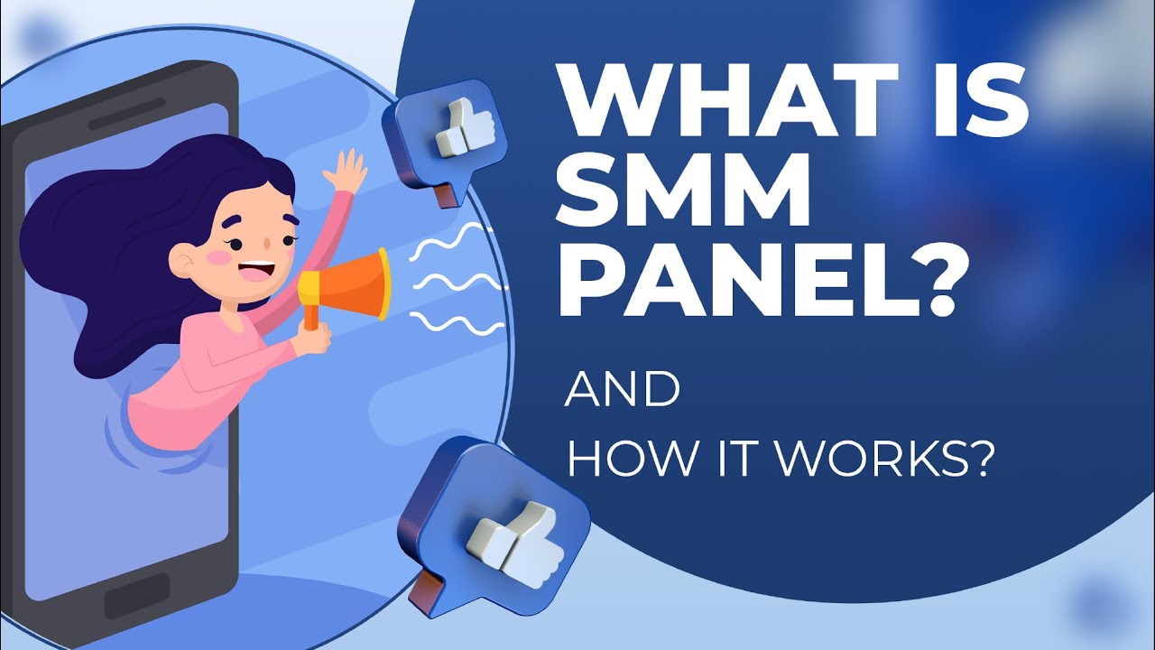 What is SMM Panel and How It Works?