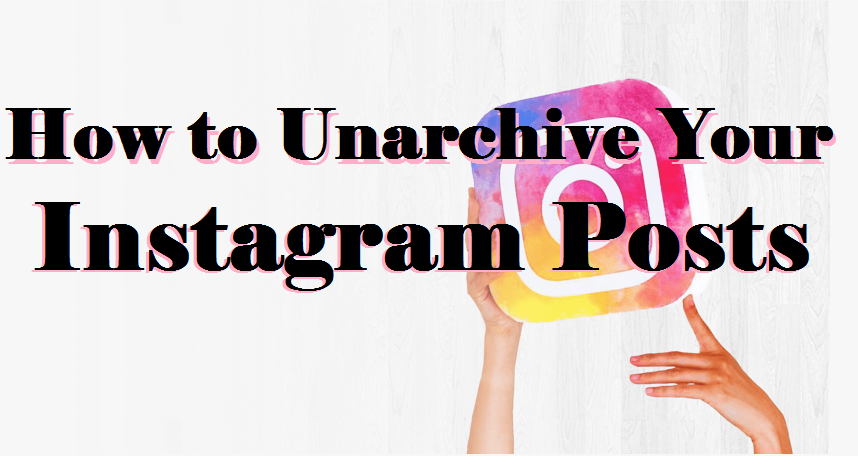 How to Unarchive Your Instagram Posts
