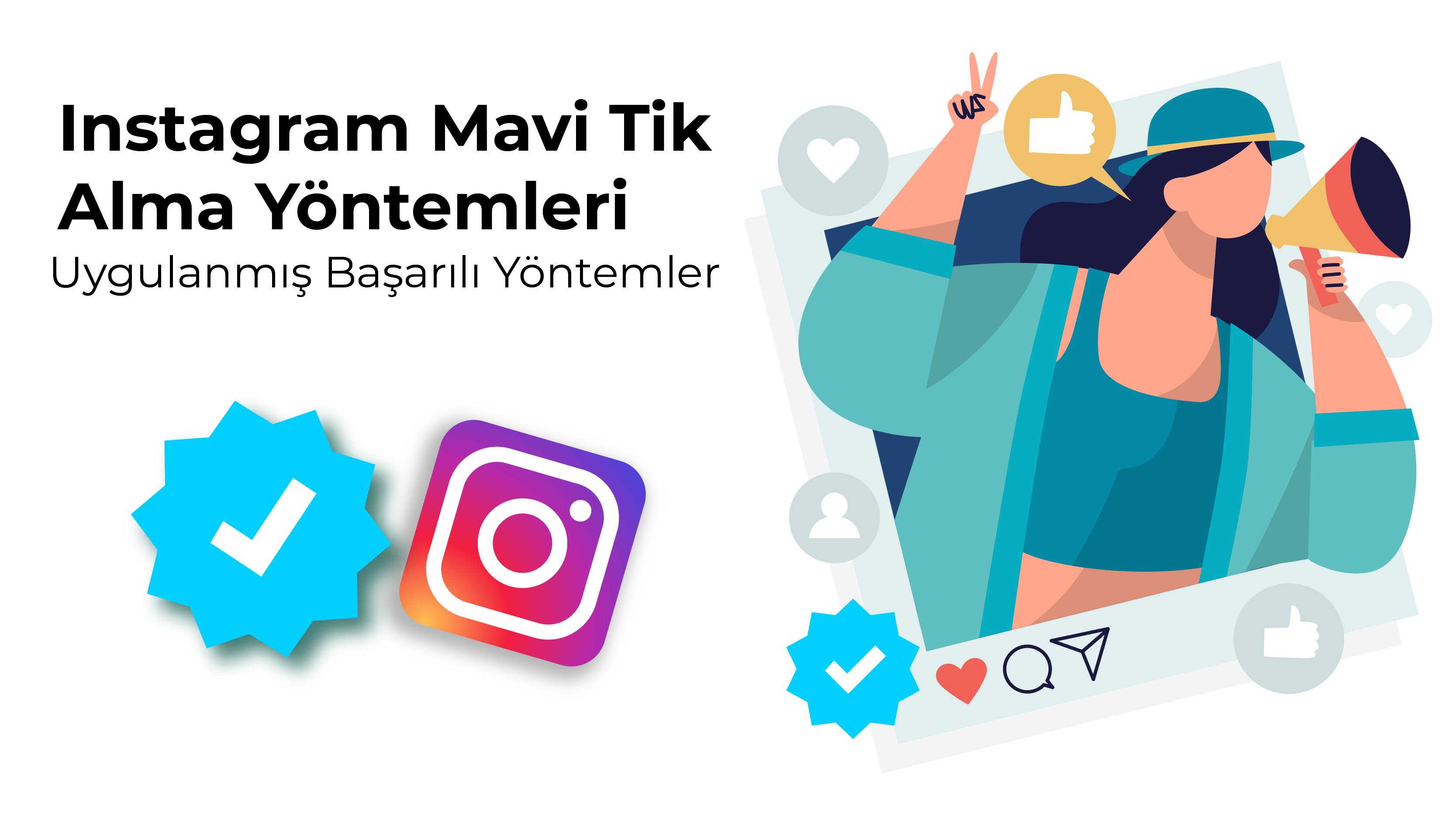 Instagram'da Mavi Tik Alma Yöntemleri Ve Uygulanmış Başarılı Yöntemler