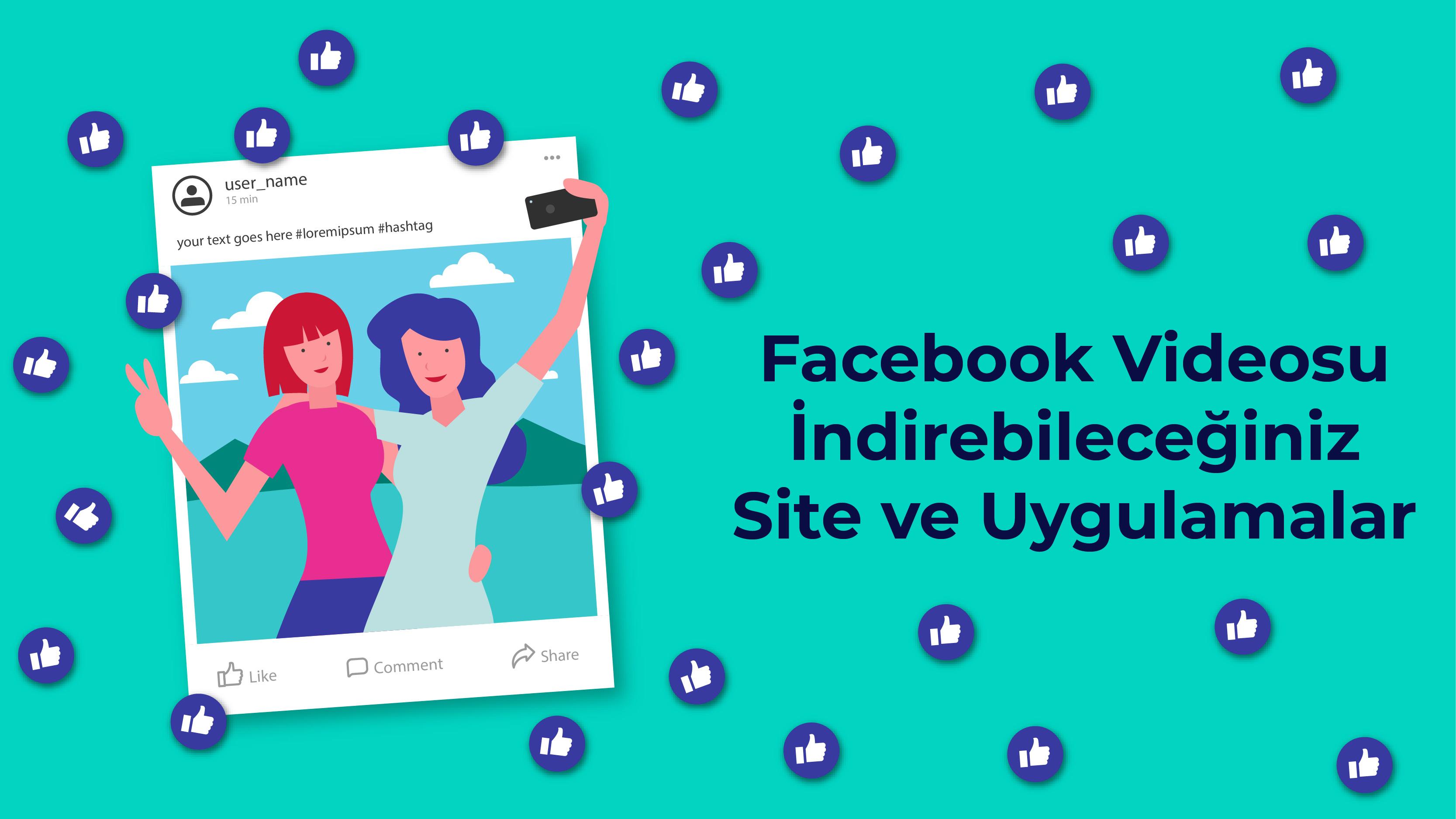 Facebook Videosu İndirebileceğiniz Site ve Uygulamalar