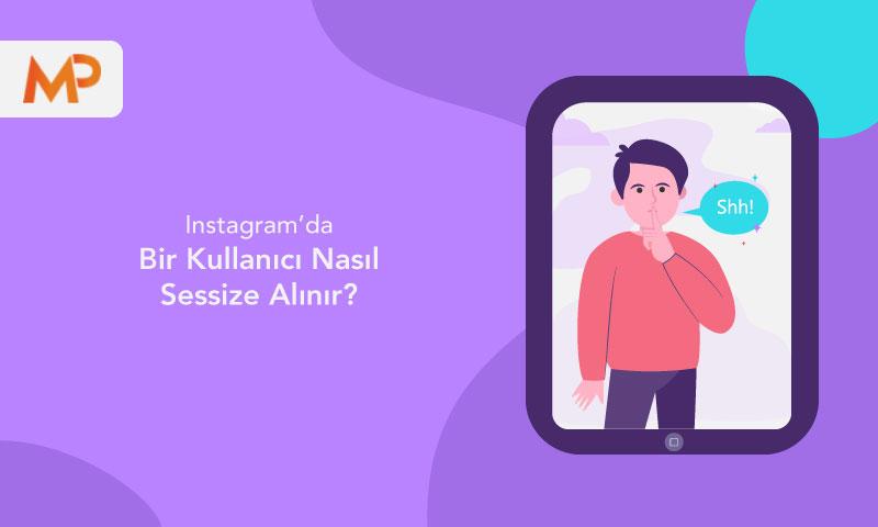 Instagram'da Bir Kullanıcı Nasıl Sessize Alınır?