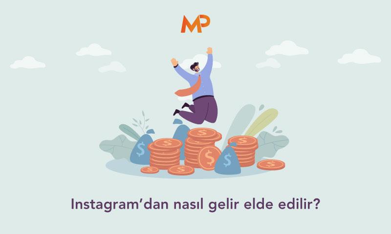 Instagram'dan nasıl gelir elde edilir?
