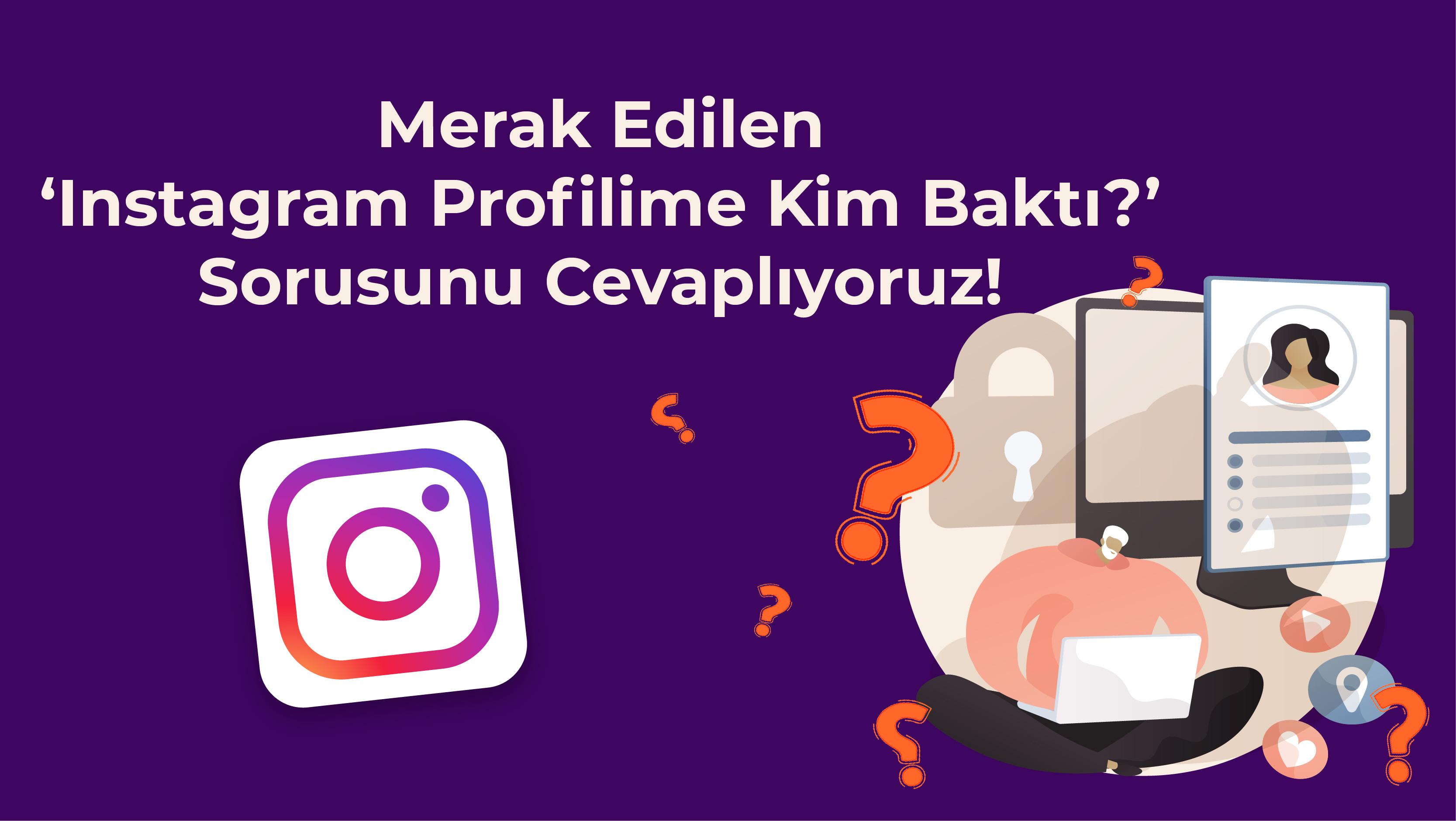 """Merak Edilen """"Instagram Profilime Kim Baktı"""""""