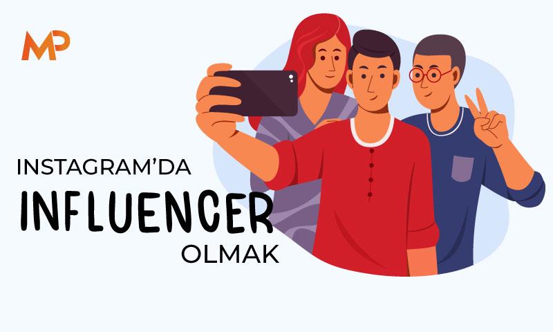 Instagram'da Influencer Olmak Ne Demektir?
