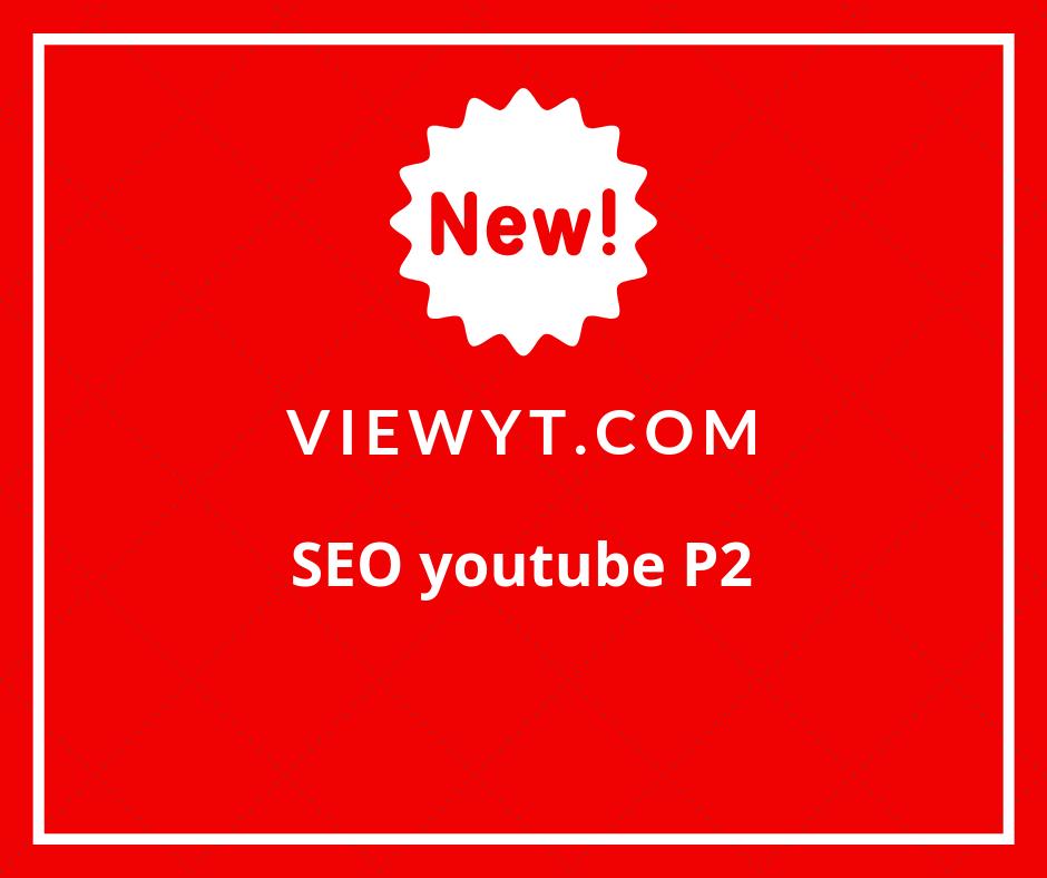 Kinh nghiệm SEO youtube Phần 2