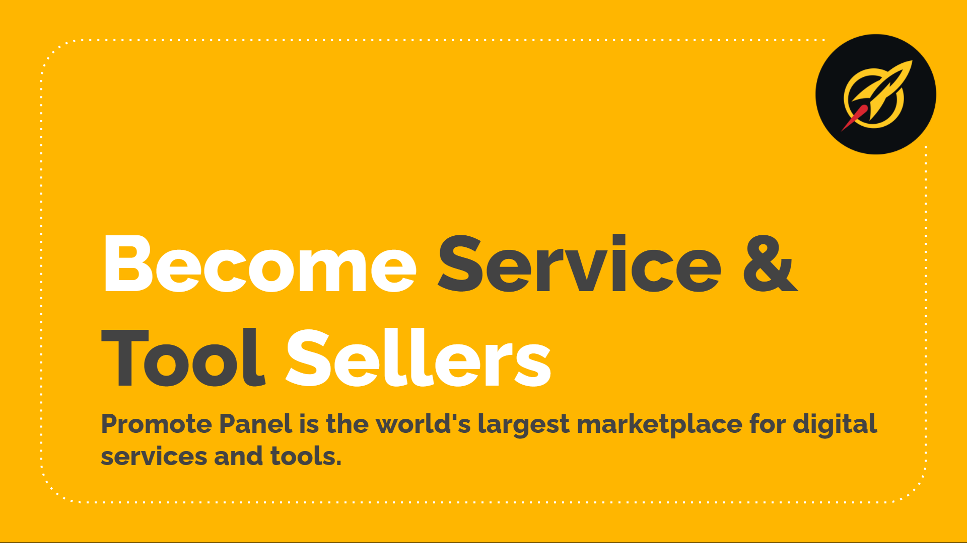 Become Service & Tool Sellers in Promote Panel